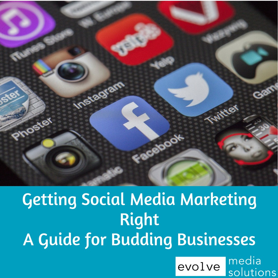 Getting Social Media Marketing Right: A Guide for Budding Businesses